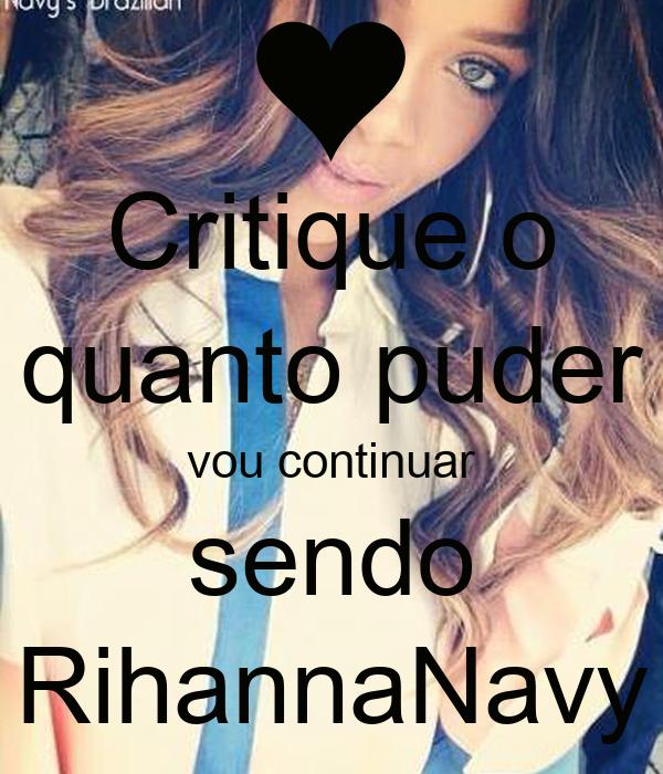 Critique o quanto puder vou continuar sendo RihannaNavy