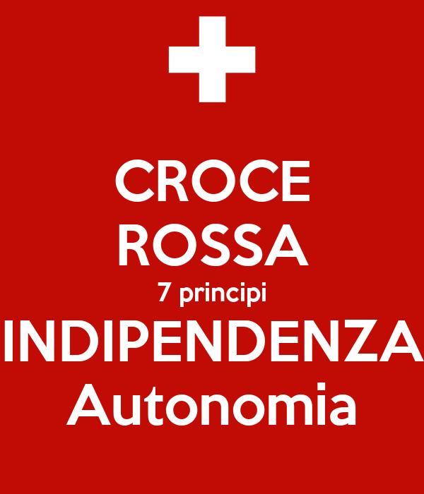 CROCE ROSSA 7 principi INDIPENDENZA Autonomia
