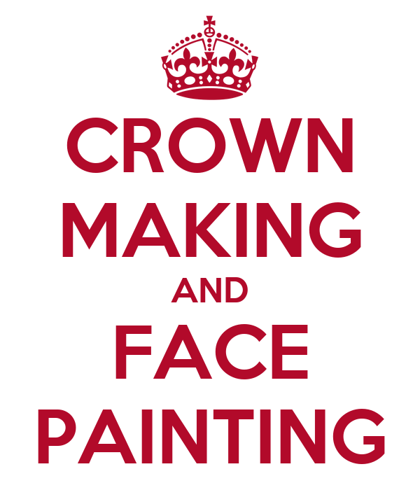 CROWN MAKING AND FACE PAINTING