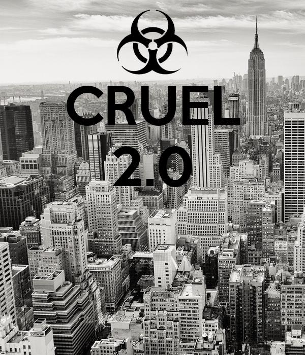 CRUEL 2.0
