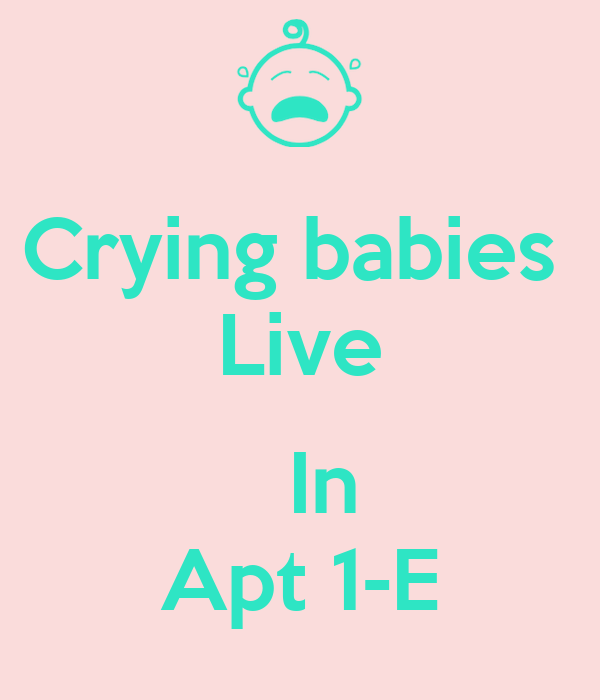 Crying babies  Live    In Apt 1-E