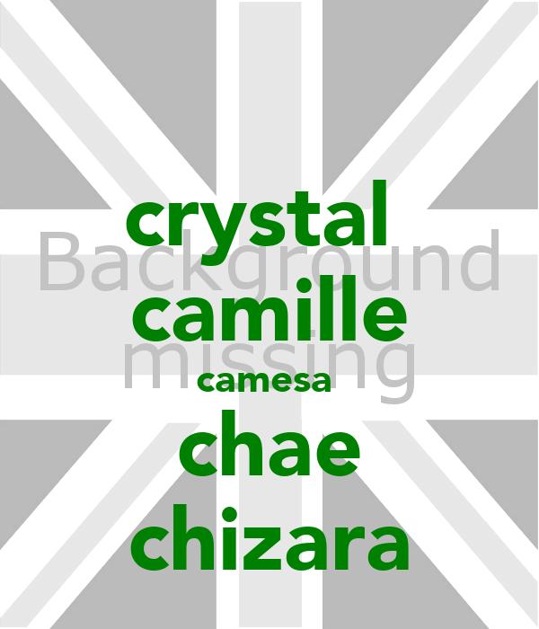 crystal  camille camesa  chae chizara