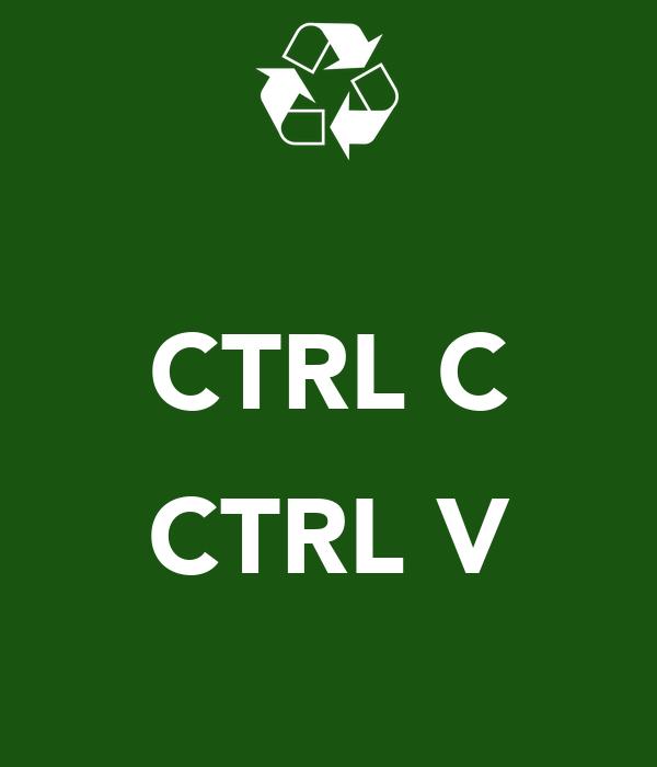 CTRL C  CTRL V