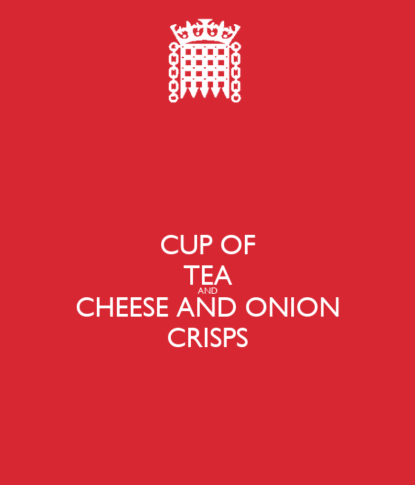 CUP OF TEA AND CHEESE AND ONION CRISPS