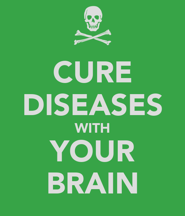 CURE DISEASES WITH YOUR BRAIN