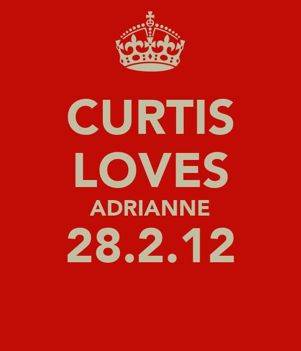 CURTIS LOVES ADRIANNE 28.2.12