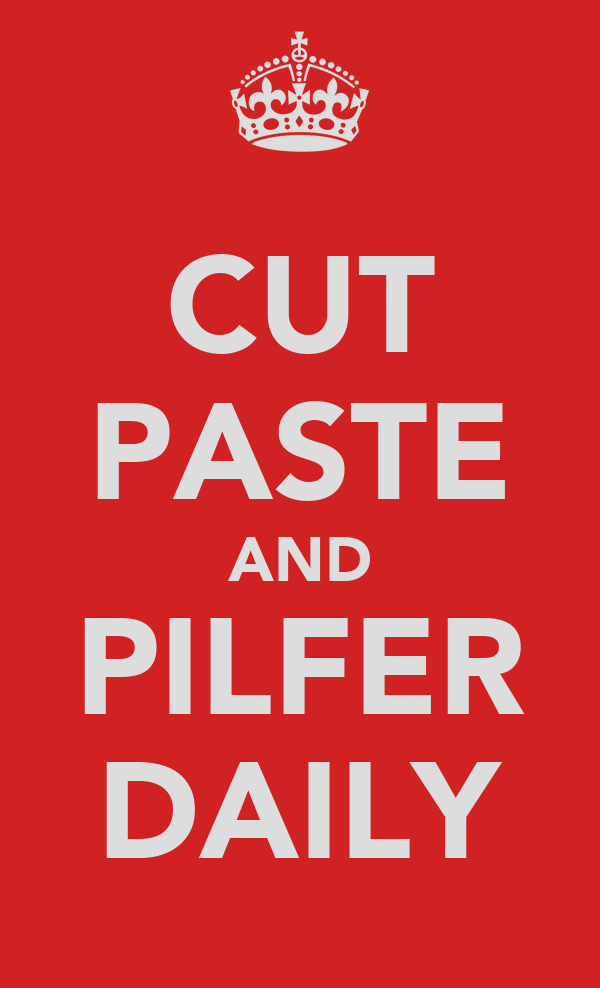 CUT PASTE AND PILFER DAILY