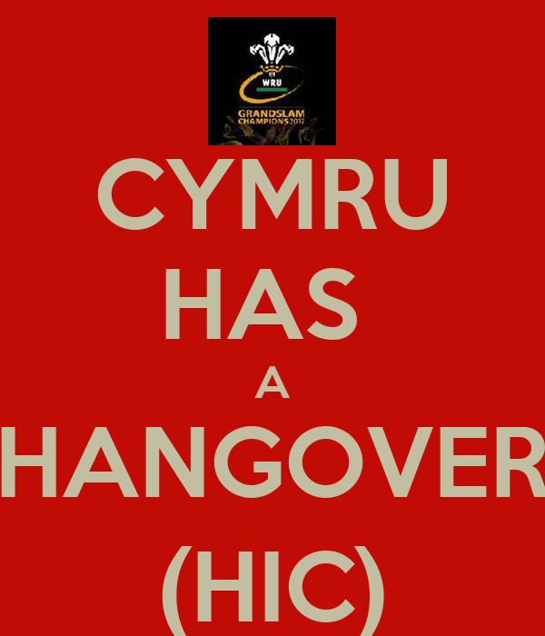 CYMRU HAS  A HANGOVER (HIC)