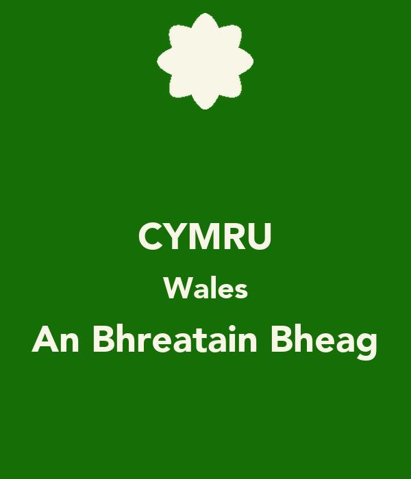 CYMRU Wales An Bhreatain Bheag