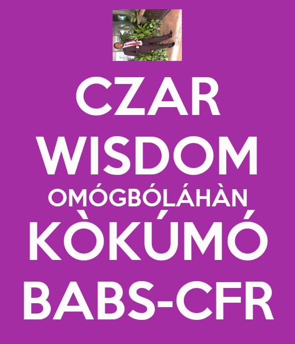 CZAR WISDOM OMÓGBÓLÁHÀN KÒKÚMÓ BABS-CFR