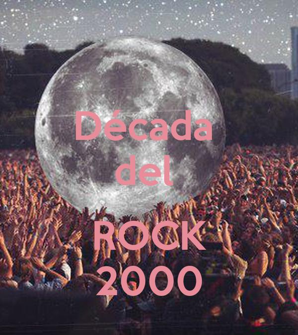 Década  del   ROCK 2000
