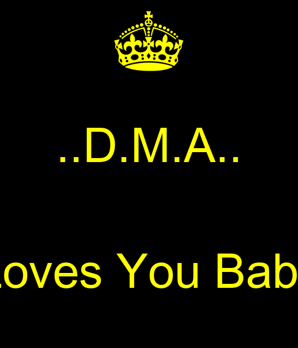 ..D.M.A..  Loves You Baby