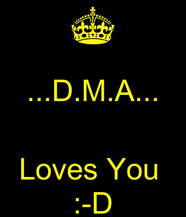 ...D.M.A...  Loves You  :-D