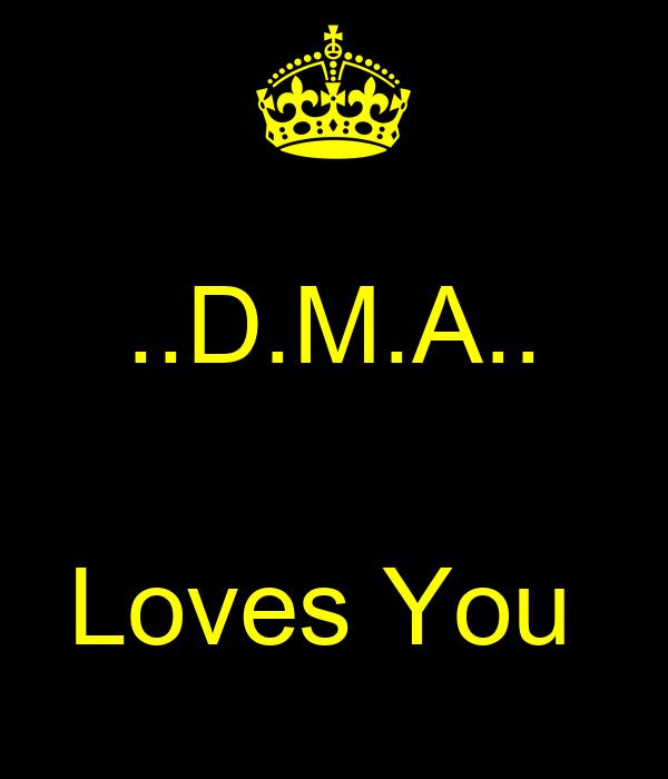 ..D.M.A..  Loves You