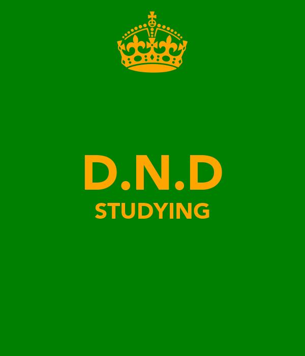 D.N.D STUDYING