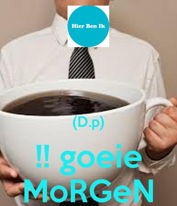 (D.p) !! goeie MoRGeN