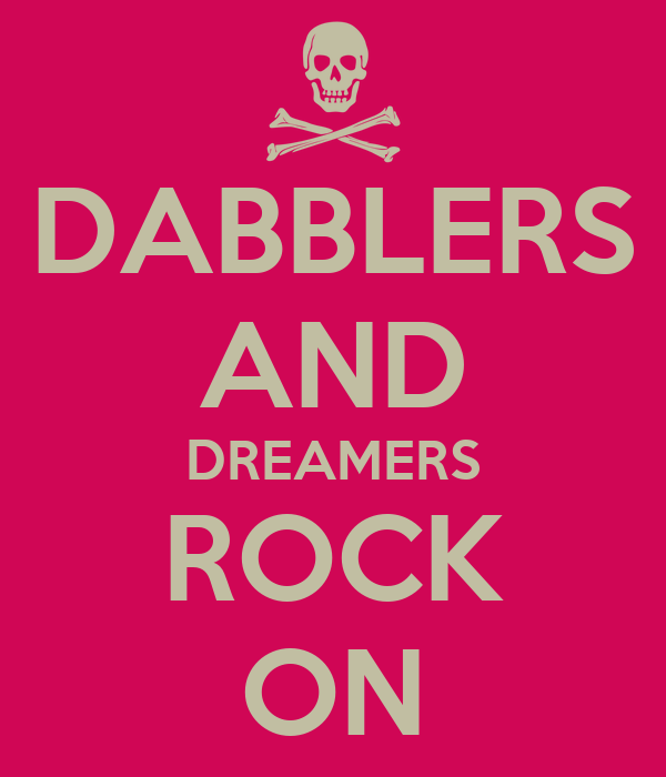DABBLERS AND DREAMERS ROCK ON