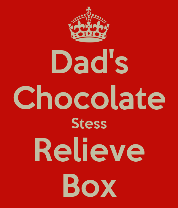 Dad's Chocolate Stess Relieve Box