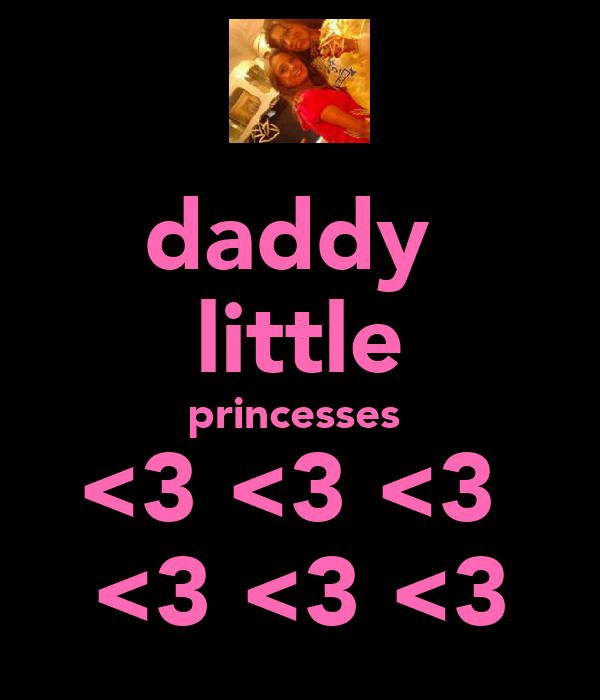 daddy  little princesses  <3 <3 <3  <3 <3 <3