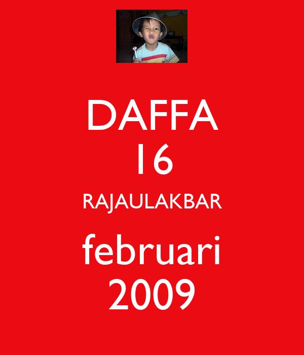 DAFFA 16 RAJAULAKBAR februari 2009