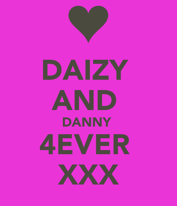 DAIZY  AND  DANNY  4EVER  XXX