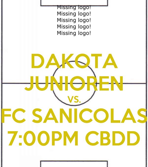 DAKOTA JUNIOREN VS. FC SANICOLAS 7:00PM CBDD