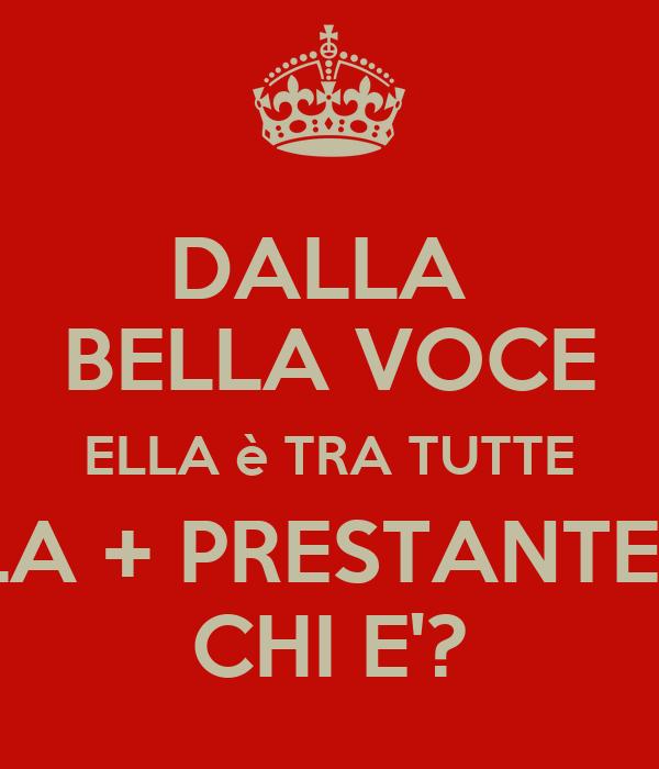 DALLA  BELLA VOCE ELLA è TRA TUTTE LA + PRESTANTE.. CHI E'?