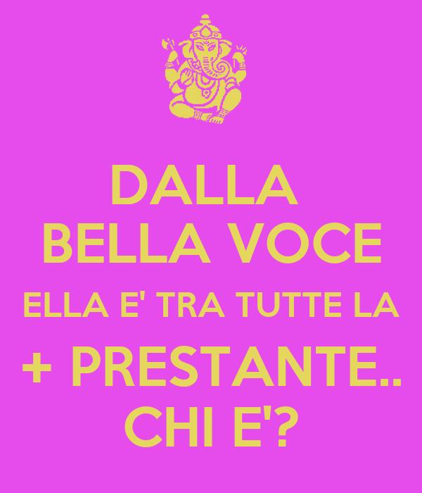 DALLA  BELLA VOCE ELLA E' TRA TUTTE LA + PRESTANTE.. CHI E'?