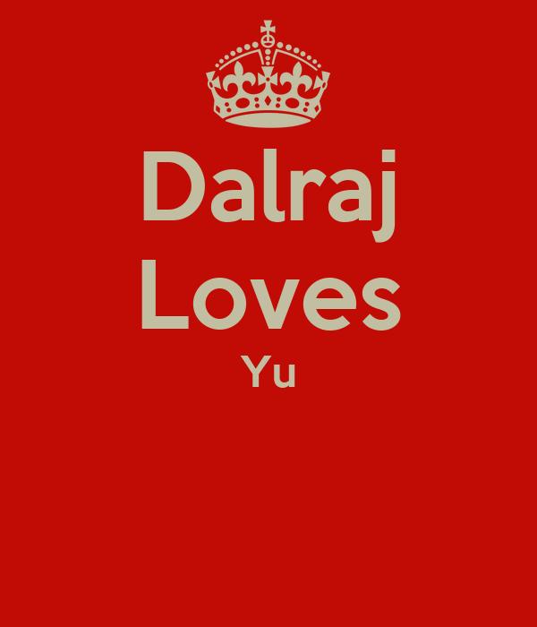 Dalraj Loves Yu