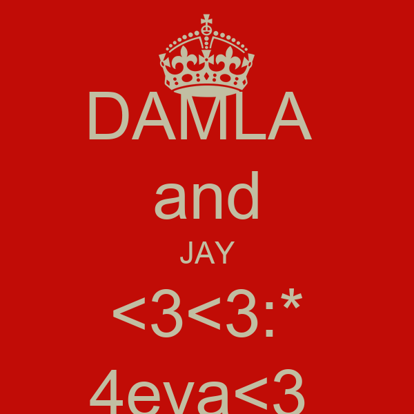 DAMLA  and JAY <3<3:* 4eva<3