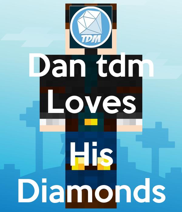 Dan tdm Loves  His Diamonds