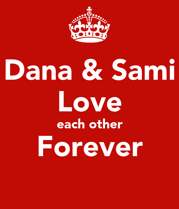Dana & Sami Love each other Forever