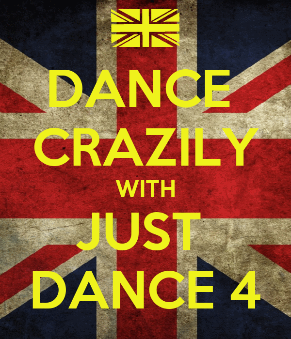 DANCE  CRAZILY WITH JUST  DANCE 4