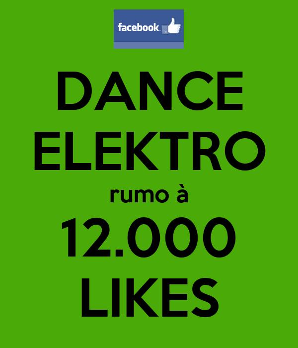 DANCE ELEKTRO rumo à 12.000 LIKES