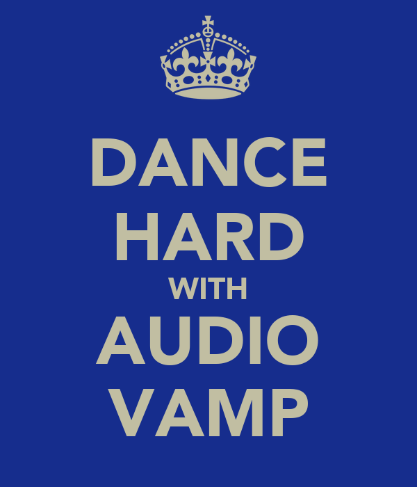 DANCE HARD WITH AUDIO VAMP
