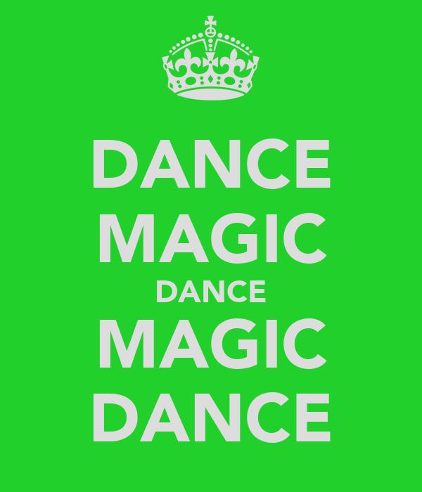 DANCE MAGIC DANCE MAGIC DANCE