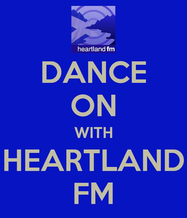 DANCE ON WITH HEARTLAND FM