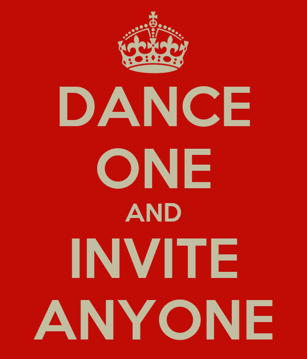 DANCE ONE AND INVITE ANYONE