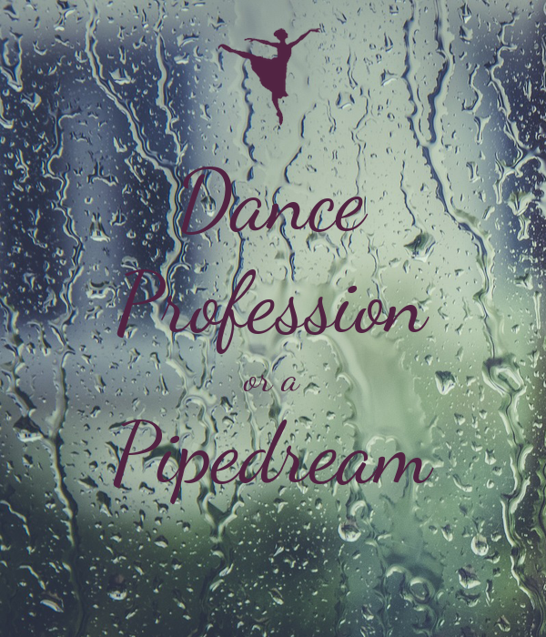 Dance Profession or a Pipedream