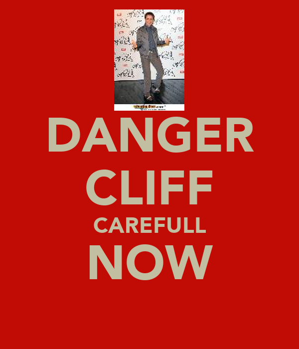 DANGER CLIFF CAREFULL NOW