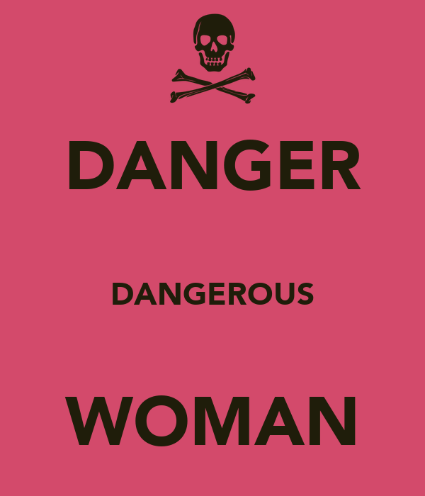 DANGER  DANGEROUS  WOMAN