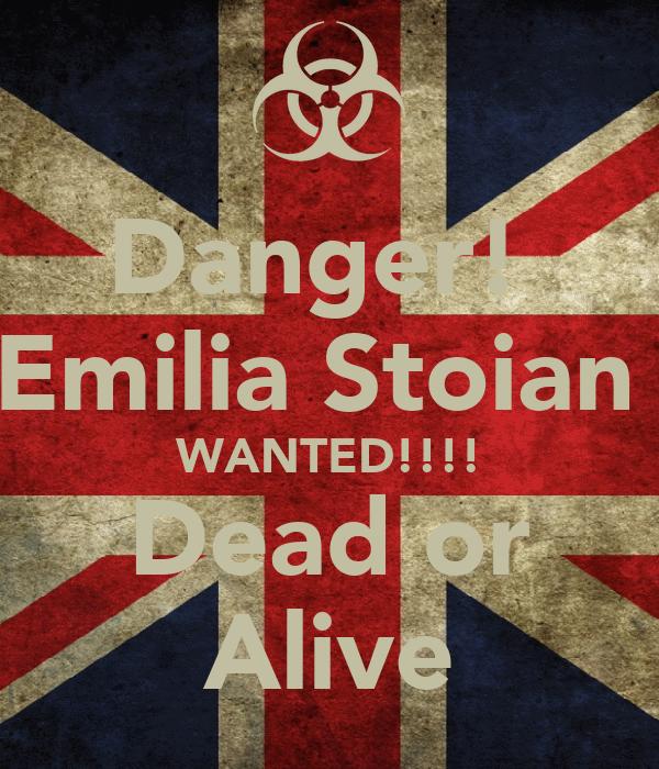 Danger!  Emilia Stoian  WANTED!!!! Dead or Alive
