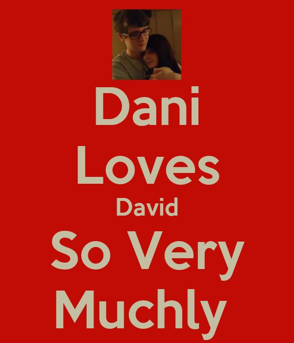 Dani Loves David So Very Muchly