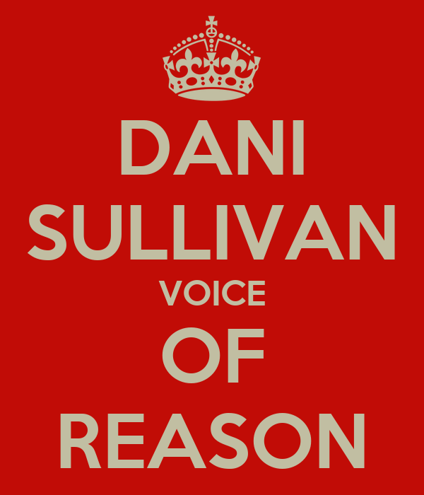 DANI SULLIVAN VOICE OF REASON