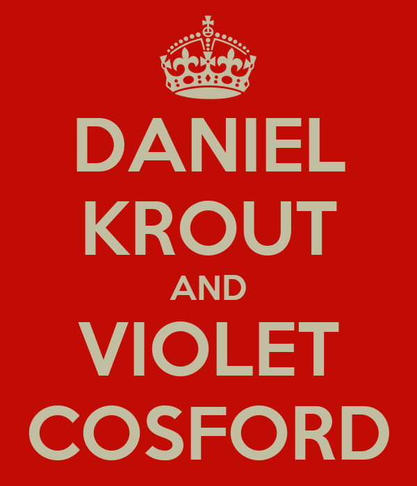 DANIEL KROUT AND VIOLET COSFORD