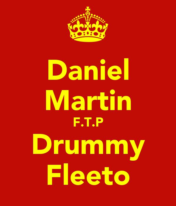 Daniel Martin F.T.P Drummy Fleeto