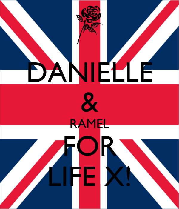 DANIELLE & RAMEL FOR LIFE X!