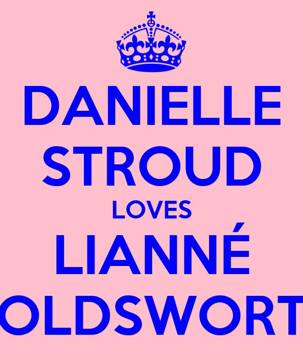 DANIELLE STROUD LOVES LIANNÉ HOLDSWORTH