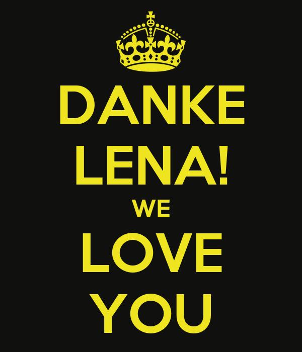 DANKE LENA! WE LOVE YOU