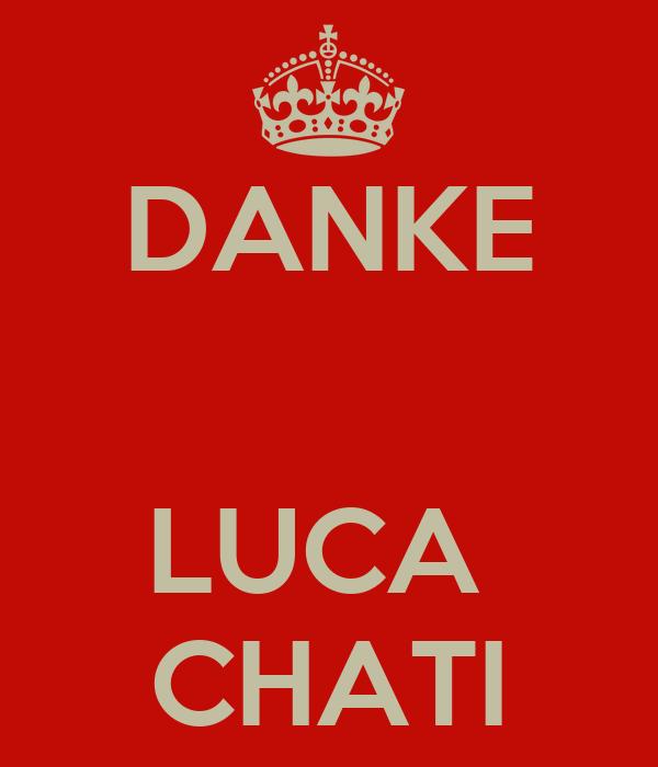 DANKE   LUCA  CHATI